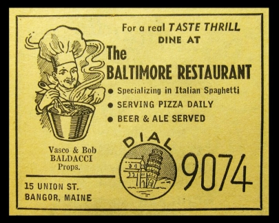 Joe's grandparents owned this family restaurant business which later became Momma Baldacci's of Bangor